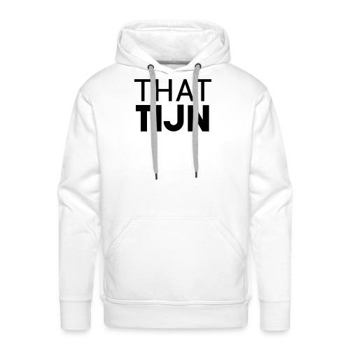 ThatTijn Men's Premium T-Shirt - Men's Premium Hoodie