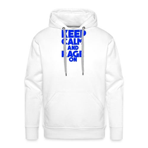 KeepCalmAndRageOn - Men's Premium Hoodie