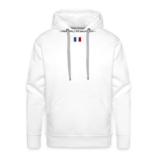 Impossible n'est pas français - Sweat-shirt à capuche Premium pour hommes
