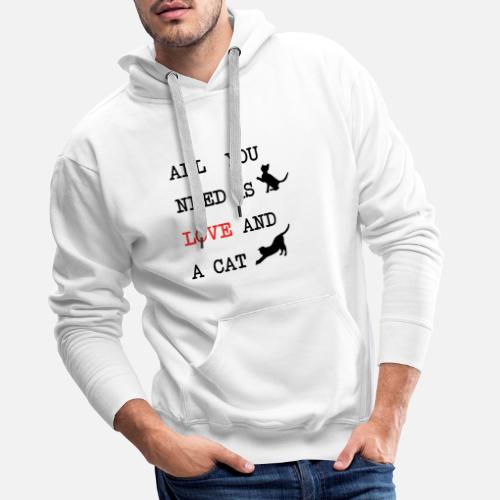 All You Need is Love and a Cat - Mannen Premium hoodie
