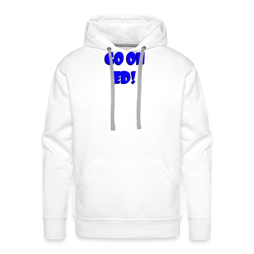Go on Ed - Men's Premium Hoodie