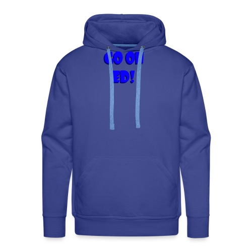 Go on Ed - Men's Premium Hoodie