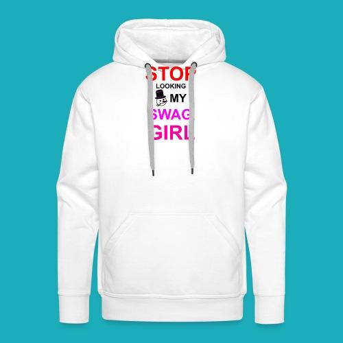 My Swag Stop Looking, Girl - Men's Premium Hoodie