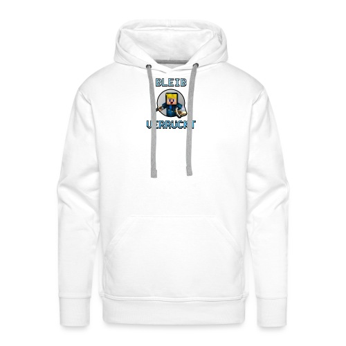 BLEIB VERRÜCKT T-SHIRT - Männer Premium Hoodie