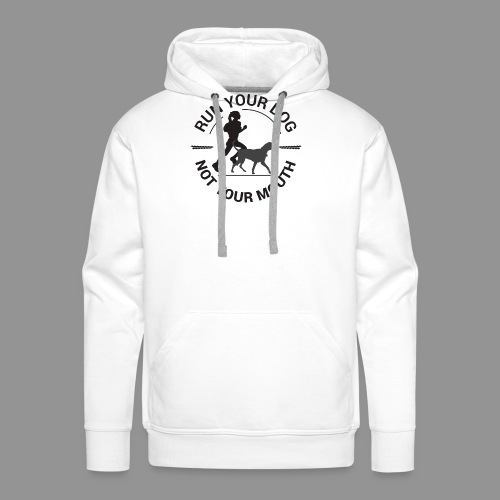 Run your dog, not your mouth - Men's Premium Hoodie