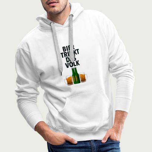 Bier Trinkt Das Volk - Männer Premium Hoodie