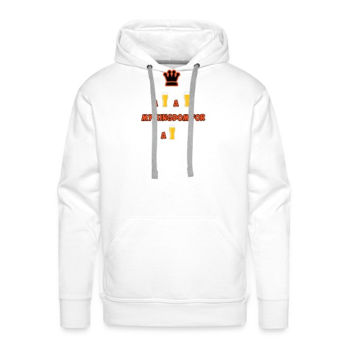 a beer a beer my kingdom for a beer - Mannen Premium hoodie