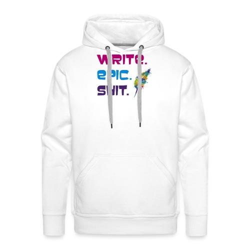 Write.Epic.Shit by www.Schreiben-im-Flow.de - Männer Premium Hoodie