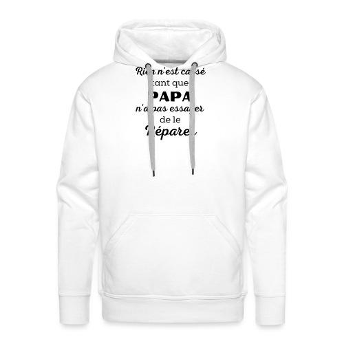 t-shirt papa rien cassé papa pas essayer réparer - Sweat-shirt à capuche Premium pour hommes