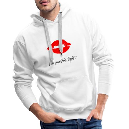 i am your mrs right 001 - Männer Premium Hoodie