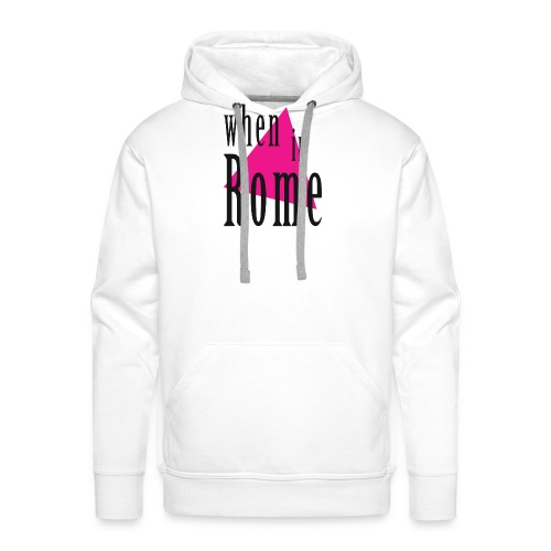 When in Rome.. - Men's Premium Hoodie
