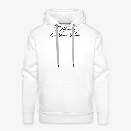 Ti Polosound - Les vraies Valeurs txt - Sweat-shirt à capuche Premium pour hommes