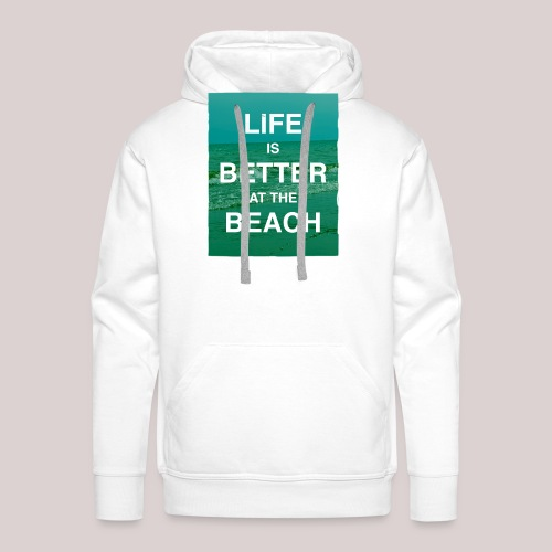 Life is better at beach - Männer Premium Hoodie