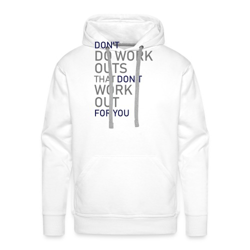Don't do workouts - Men's Premium Hoodie