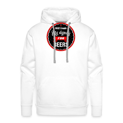 Trade my dignity for beers - Men's Premium Hoodie