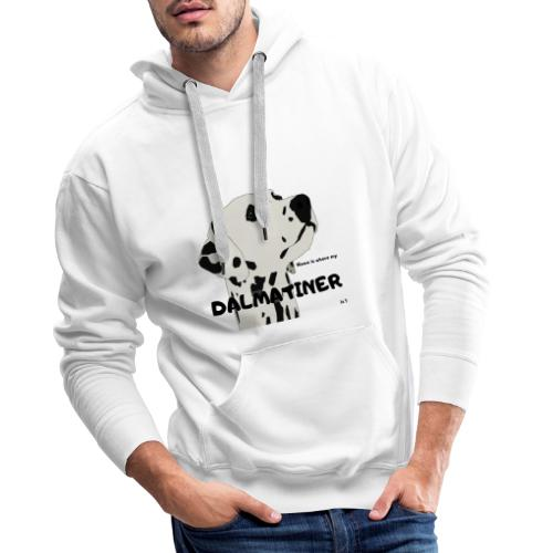 Home is where my Dalmatiner is ! - Männer Premium Hoodie