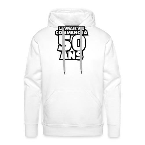 la vraie vie commence à 50 ans - Sweat-shirt à capuche Premium pour hommes