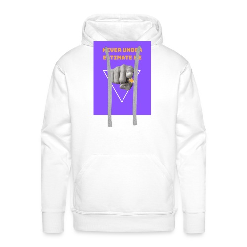 NEVER UNDER ESTIMATE ME - Sweat-shirt à capuche Premium pour hommes