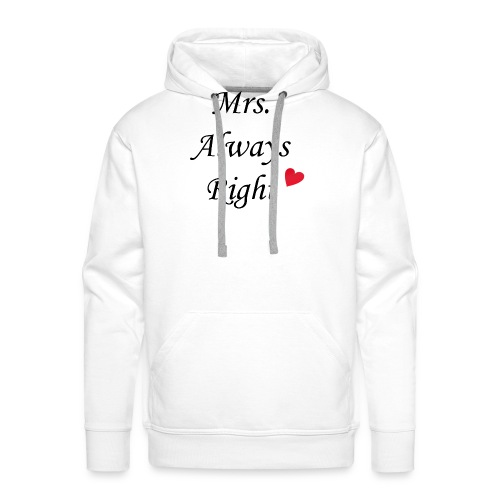 Mrs. Always Right - Männer Premium Hoodie