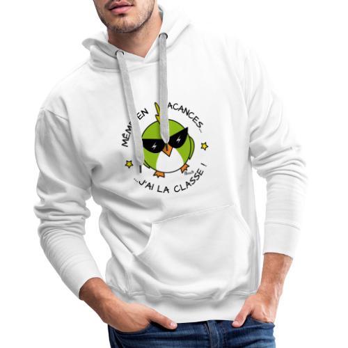 Oiseau Lunettes, Cadeau Instit, J'ai la Classe - Sweat-shirt à capuche Premium pour hommes