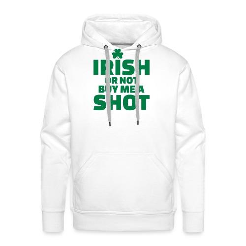 IRISH OR NOT BUY ME A SHOT - Sweat-shirt à capuche Premium pour hommes