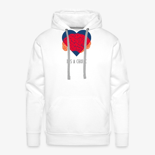 It's a choice - Men's Premium Hoodie