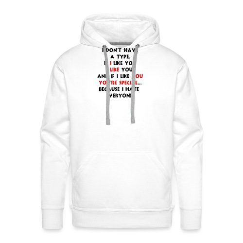 I dont have a type - Men's Premium Hoodie