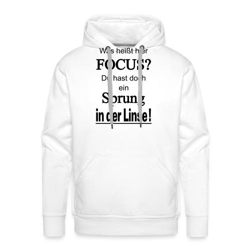 Was heißt hier Focus? Du hast Sprung in der Linse! - Männer Premium Hoodie