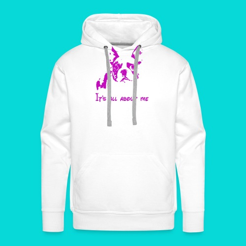 Boston Terrier, its all about me - Männer Premium Hoodie