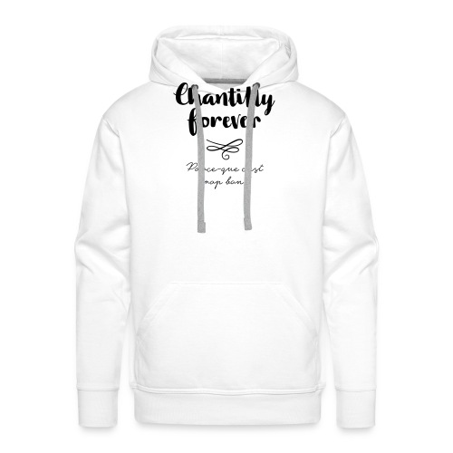 Chantilly Forever - Sweat-shirt à capuche Premium pour hommes