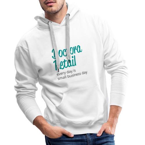 Doctora Retail Every Day - Sudadera con capucha premium para hombre