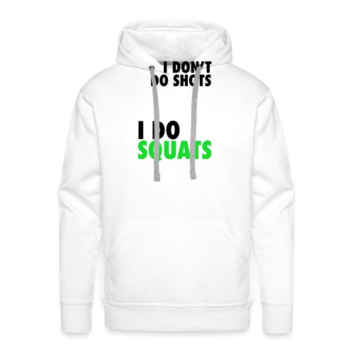 I don't do shots - Men's Premium Hoodie