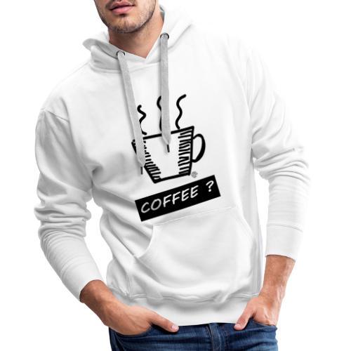 Kaffee ? - Männer Premium Hoodie