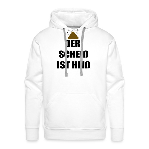 Der Scheiß ist Heiß - Männer Premium Hoodie