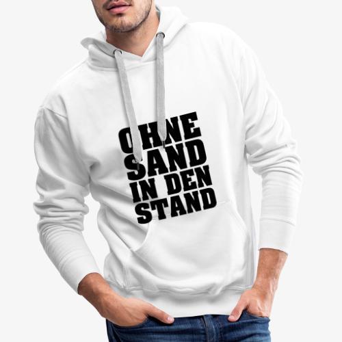 OHNE SAND IN DEN STAND 3 - Männer Premium Hoodie
