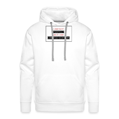I am not perfect - but i am limited edition - Mannen Premium hoodie