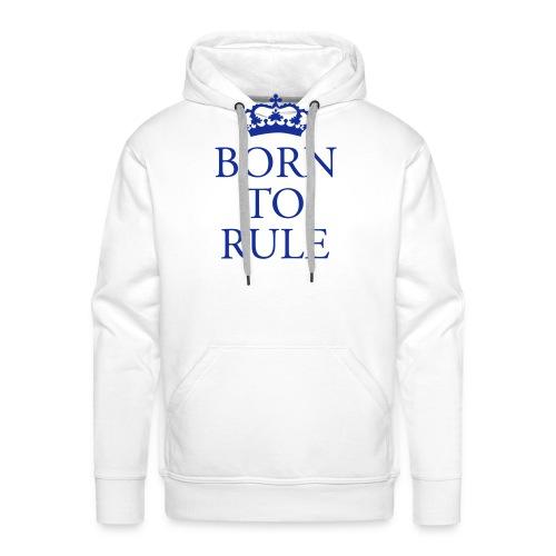 Born to Rule - Men's Premium Hoodie