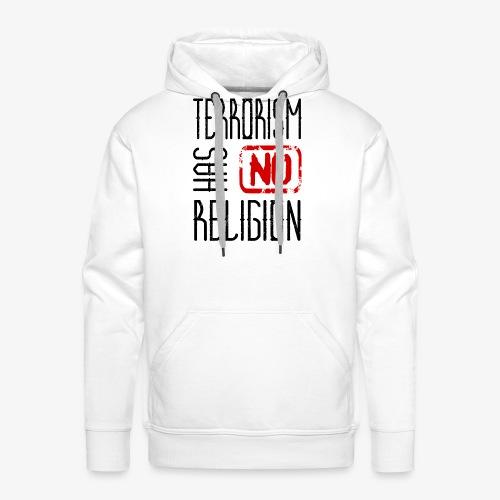Terrorism has no religion - Männer Premium Hoodie