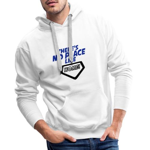 There´s no place like home - Men's Premium Hoodie