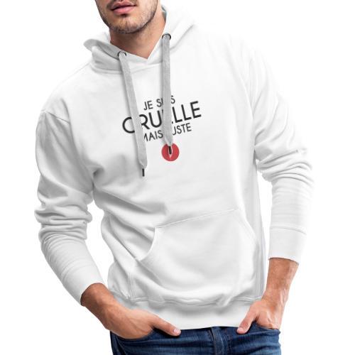 Citation - Cruelle mais juste - Sweat-shirt à capuche Premium pour hommes