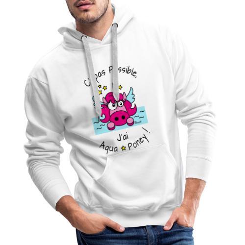 Licorne Rose C' pas possible, J'ai Aquaponey - Sweat-shirt à capuche Premium pour hommes