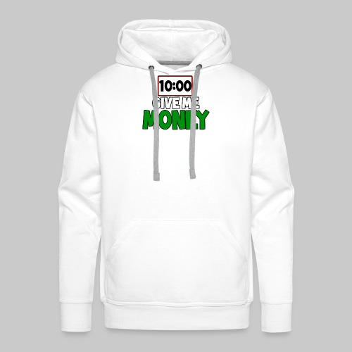 Give me money! - Men's Premium Hoodie