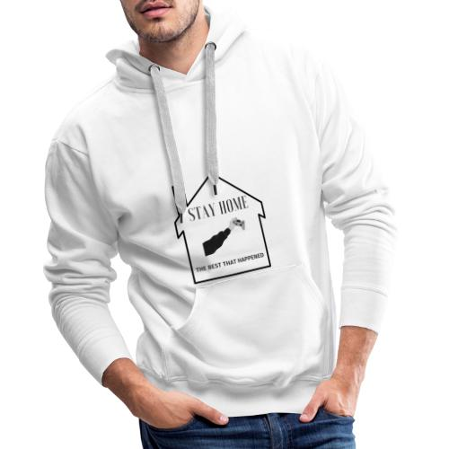 STAY HOME The Best That Happend - Männer Premium Hoodie