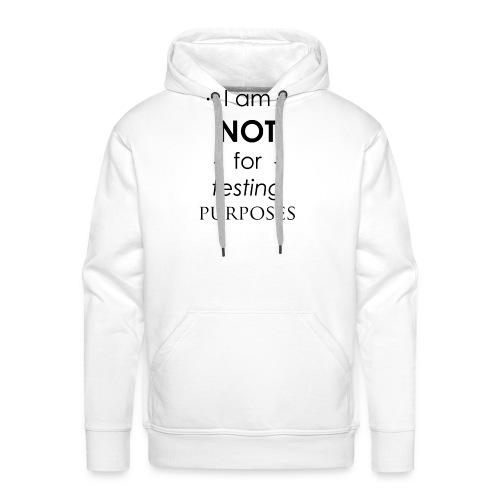 Not for testing! | t-shirt | Meiden/vrouw - Mannen Premium hoodie