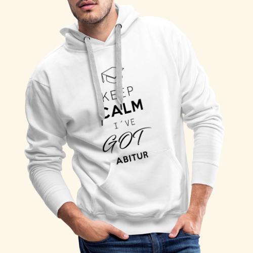 Keep Calm I´ve Got Abitur - Männer Premium Hoodie