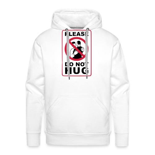 Bitte nicht umarmen! Haltet Abstand - Männer Premium Hoodie
