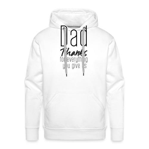 Dad Thanks - Sudadera con capucha premium para hombre