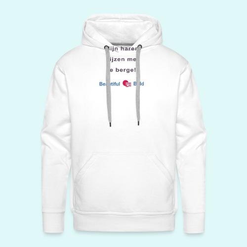 Mijn haren rijzen me te bergen b - Mannen Premium hoodie
