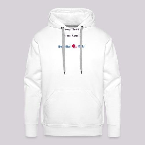 Geen haar krenken - Mannen Premium hoodie