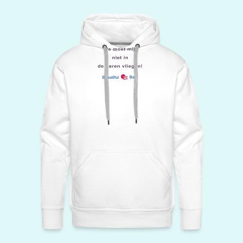 Je moet mij niet in de haren vliegen - Mannen Premium hoodie